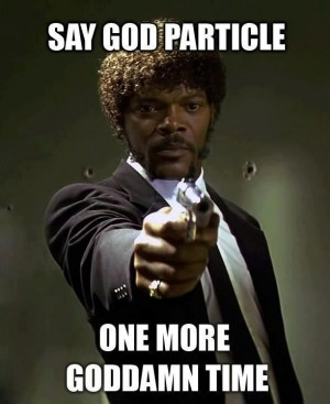 Say God Particle One More Time