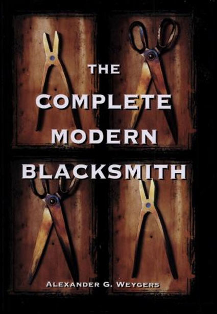'The Complete Modern Blacksmith' by Alexander Weygers
