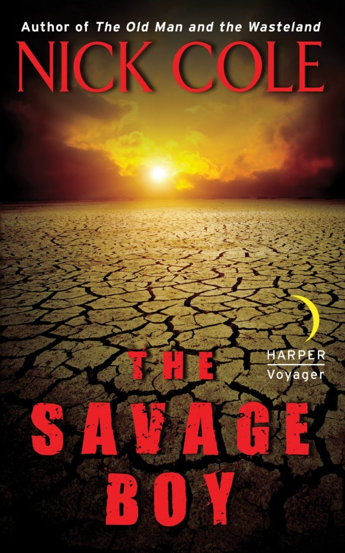 The Savage Boy, Nick Cole's sequel to Old Man and the Wasteland
