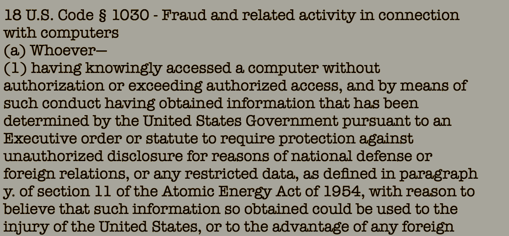 The Computer Fraud and Abuse Act, or CFAA.