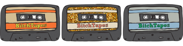 bitchtapes_NYE
