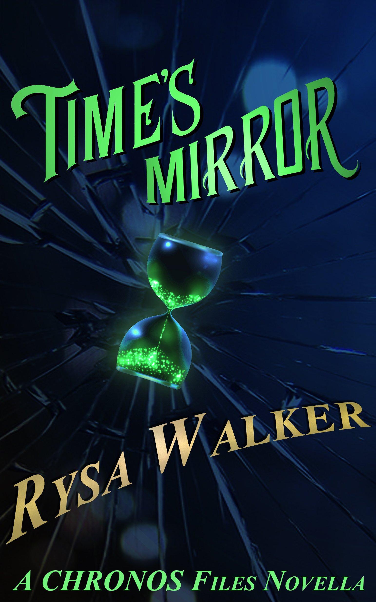 Time's Mirror: A CHRONOS Files Novella (The CHRONOS Files)