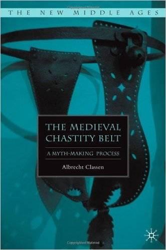 Chastity belts were a joke, then a metaphor, then a hoax ...