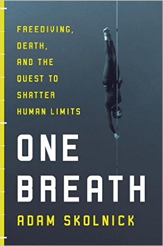 One Breath, a tragic tale of free diving by Adam Skolnick