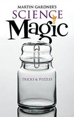Martin Gardner's 'Science Magic,' fun tricks you can try at home