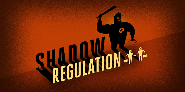 Shadow Regulation: the secret laws that giant corporations cook up in back rooms