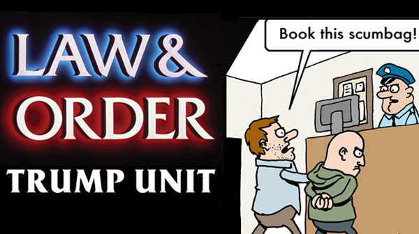 Tom the Dancing Bug 1308 law & order - trump unit