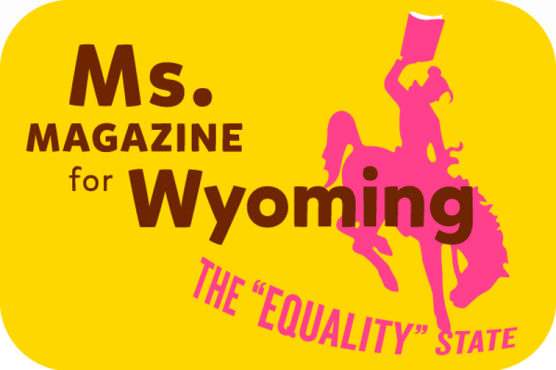 Crowdfunding a subscription to Ms. for every state official in Wyoming, home of America's worst wage-gap