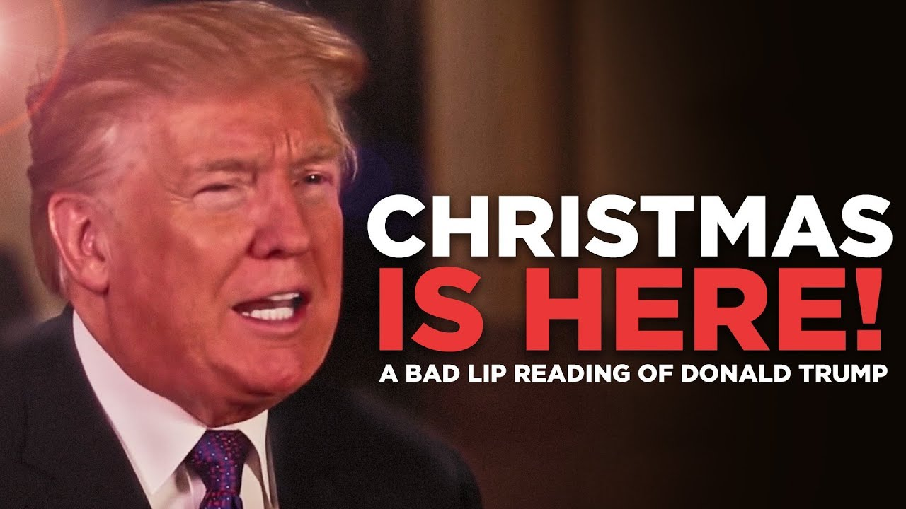 A belated Christmas gift: a Bad Lip Reading song feat. the Trumps ...