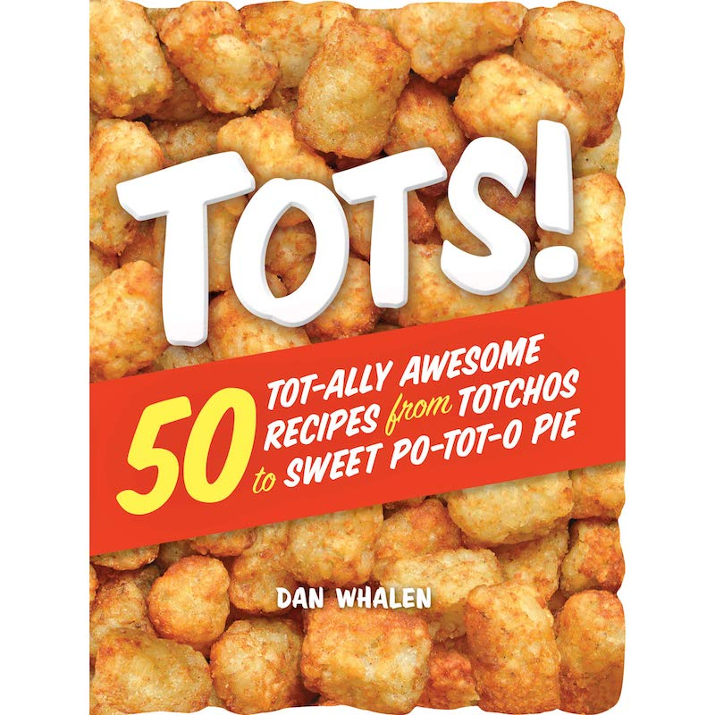 I kinda think this tater tot cookbook defines my generation boing i kinda think this tater tot cookbook defines my generation boing boing forumfinder Gallery
