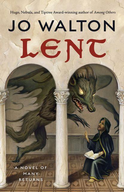 Lent: Jo Walton's new novel is Dante's Groundhog Day / Boing